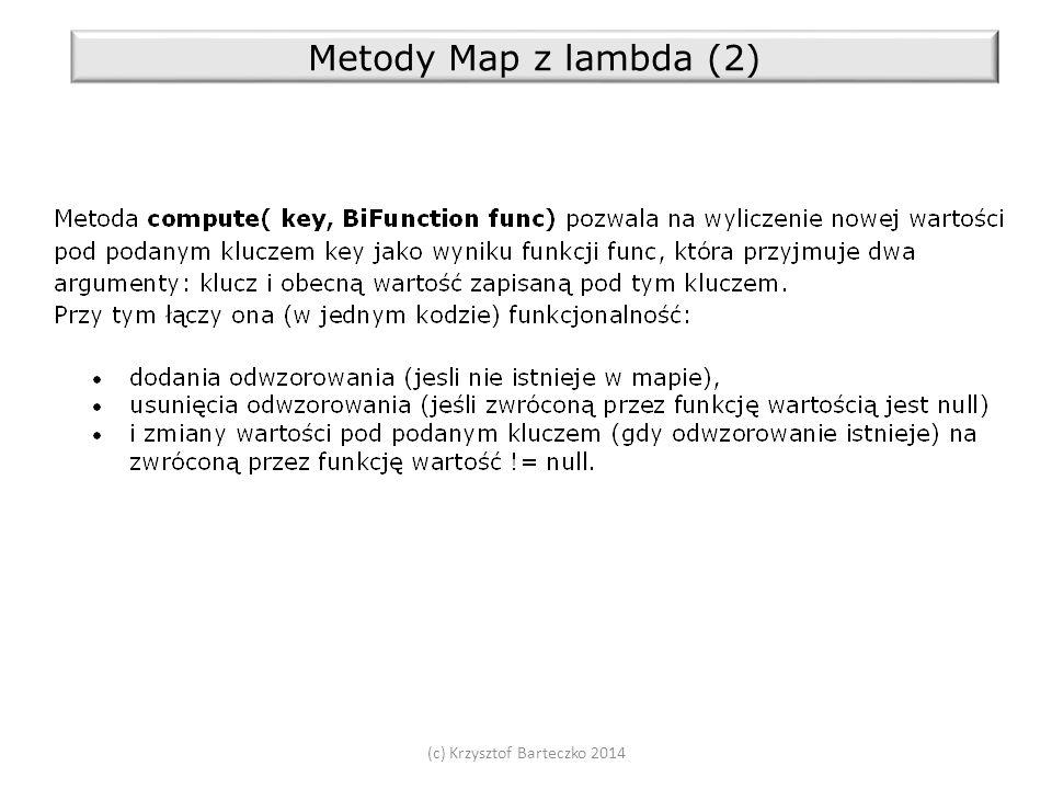 (c) Krzysztof Barteczko 2014 Metody Map z lambda (2)