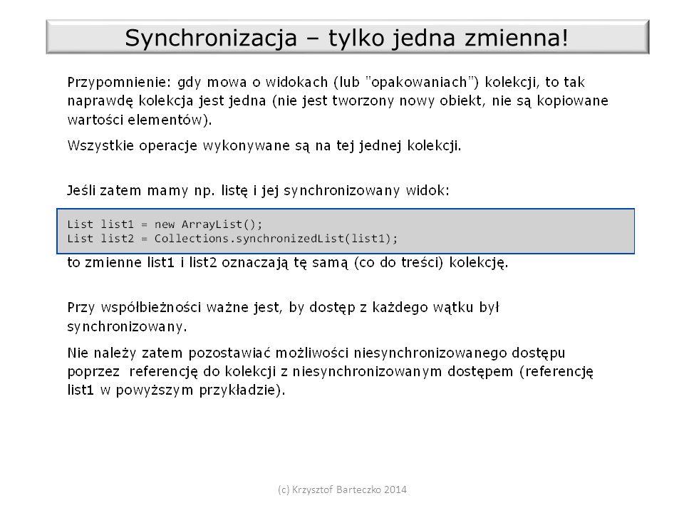 (c) Krzysztof Barteczko 2014 Synchronizacja – tylko jedna zmienna!