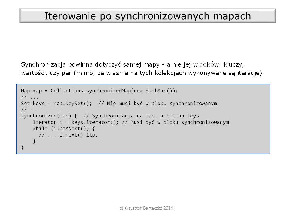 (c) Krzysztof Barteczko 2014 Iterowanie po synchronizowanych mapach