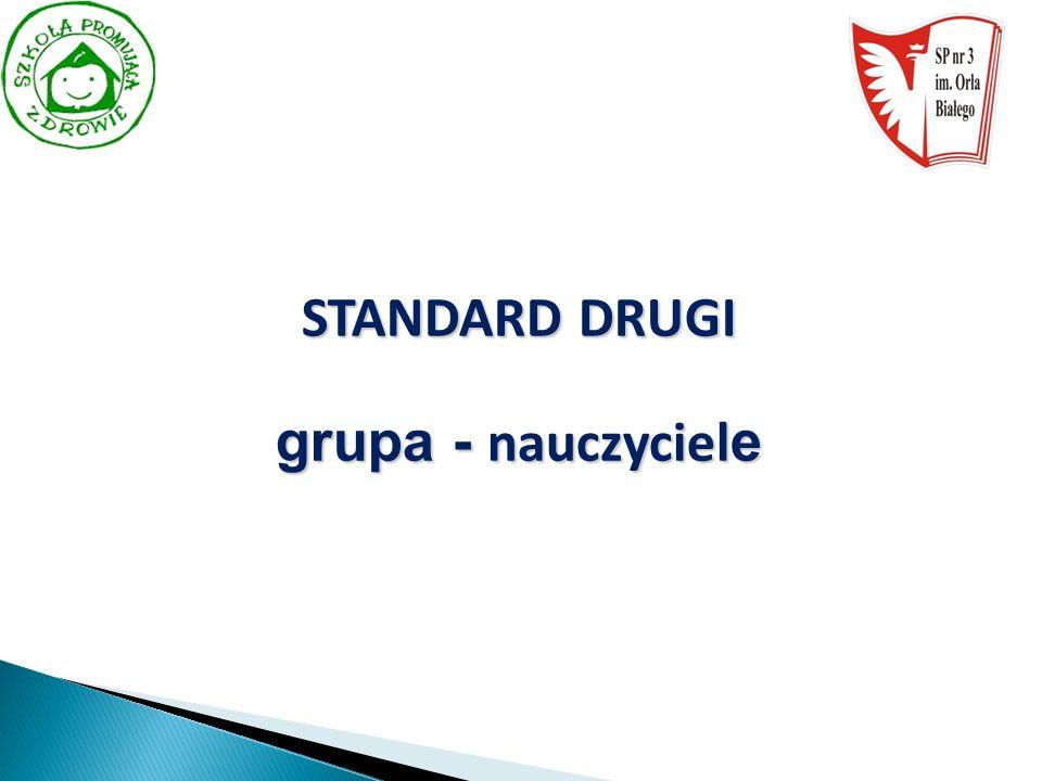 STANDARD DRUGI grupa - nauczyciel e