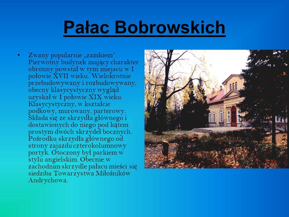 """Pałac Bobrowskich Zwany popularnie """"zamkiem ."""