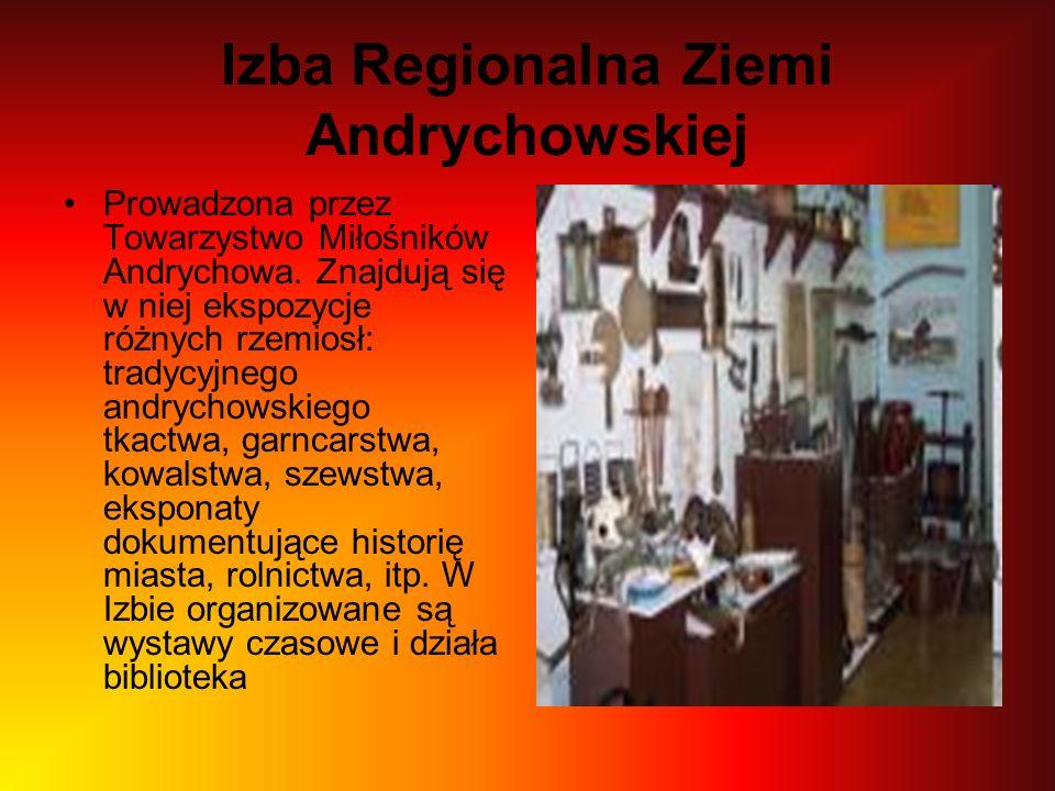 Izba Regionalna Ziemi Andrychowskiej Prowadzona przez Towarzystwo Miłośników Andrychowa.