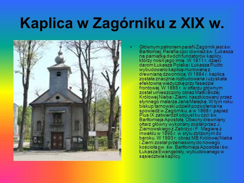 Kaplica w Zagórniku z XIX w.Głównym patronem parafii Zagórnik jest św.