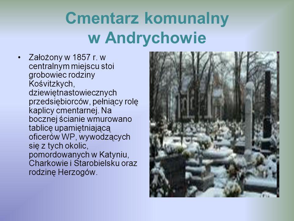 Cmentarz komunalny w Andrychowie Założony w 1857 r.