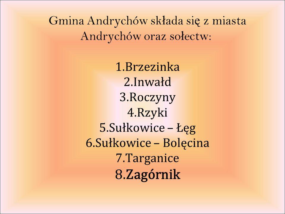 Gmina Andrychów sk ł ada si ę z miasta Andrychów oraz so ł ectw: 1.Brzezinka 2.Inwałd 3.Roczyny 4.Rzyki 5.Sułkowice – Łęg 6.Sułkowice – Bolęcina 7.Targanice 8.Zagórnik
