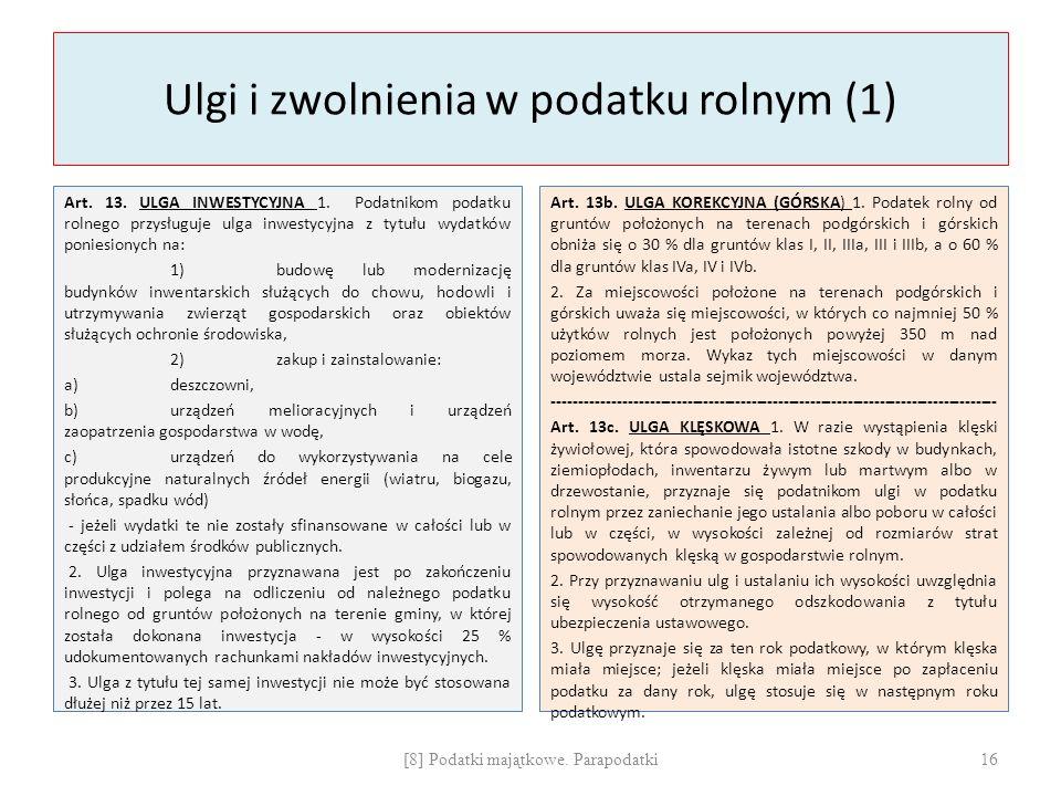 Ulgi i zwolnienia w podatku rolnym (1) Art. 13. ULGA INWESTYCYJNA 1.