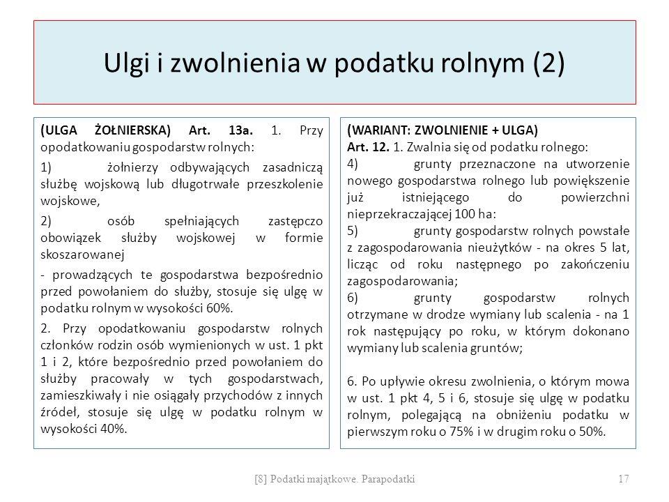 Ulgi i zwolnienia w podatku rolnym (2) ( ULGA ŻOŁNIERSKA) Art. 13a. 1. Przy opodatkowaniu gospodarstw rolnych: 1)żołnierzy odbywających zasadniczą słu
