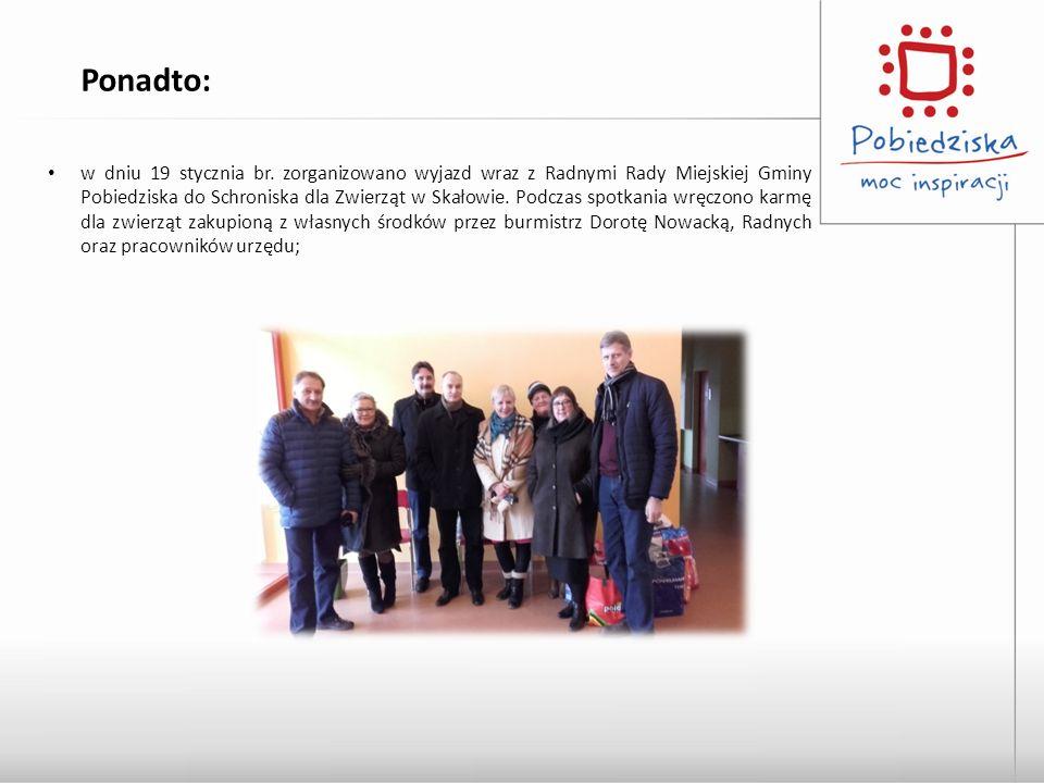 w dniu 19 stycznia br. zorganizowano wyjazd wraz z Radnymi Rady Miejskiej Gminy Pobiedziska do Schroniska dla Zwierząt w Skałowie. Podczas spotkania w
