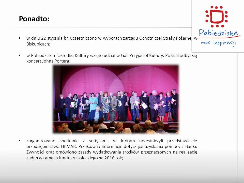 w dniu 22 stycznia br. uczestniczono w wyborach zarządu Ochotniczej Straży Pożarnej w Biskupicach; w Pobiedziskim Ośrodku Kultury wzięto udział w Gali
