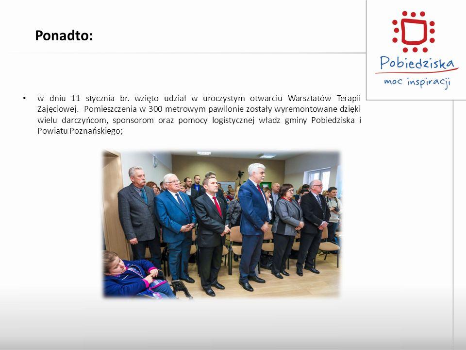 w dniu 11 stycznia br. wzięto udział w uroczystym otwarciu Warsztatów Terapii Zajęciowej. Pomieszczenia w 300 metrowym pawilonie zostały wyremontowane