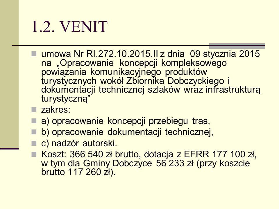 """1.2. VENIT umowa Nr RI.272.10.2015.II z dnia 09 stycznia 2015 na """"Opracowanie koncepcji kompleksowego powiązania komunikacyjnego produktów turystyczny"""