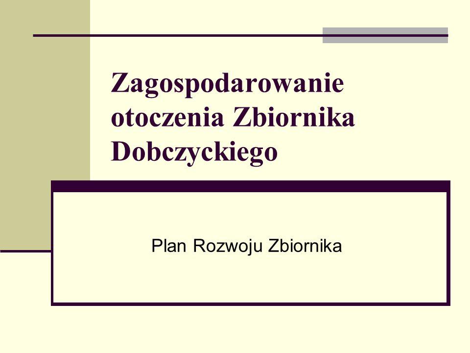 Zagospodarowanie otoczenia Zbiornika Dobczyckiego Plan Rozwoju Zbiornika