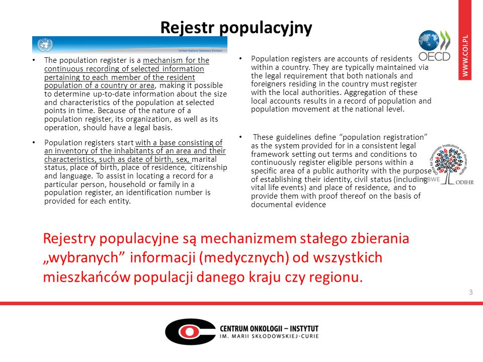 Rejestr populacyjny The population register is a mechanism for the continuous recording of selected information pertaining to each member of the resid