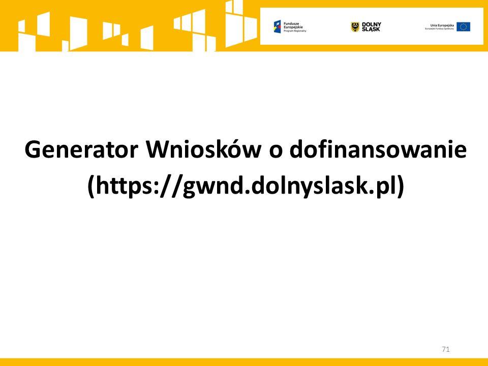 Generator Wniosków o dofinansowanie (https://gwnd.dolnyslask.pl) 71