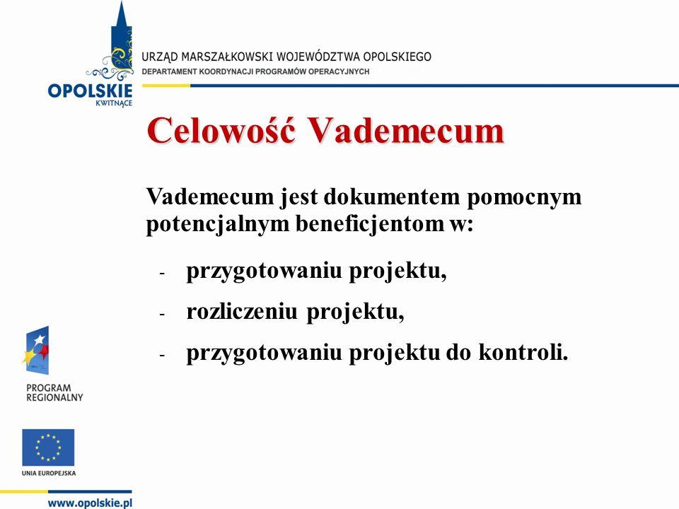 Vademecum jest dokumentem pomocnym potencjalnym beneficjentom w: - przygotowaniu projektu, - rozliczeniu projektu, - przygotowaniu projektu do kontrol