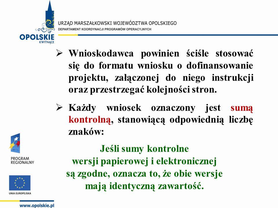  Wnioskodawca powinien ściśle stosować się do formatu wniosku o dofinansowanie projektu, załączonej do niego instrukcji oraz przestrzegać kolejności