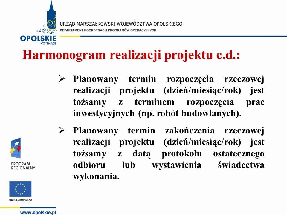 Harmonogram realizacji projektu c.d.:  Planowany termin rozpoczęcia rzeczowej realizacji projektu (dzień/miesiąc/rok) jest tożsamy z terminem rozpocz