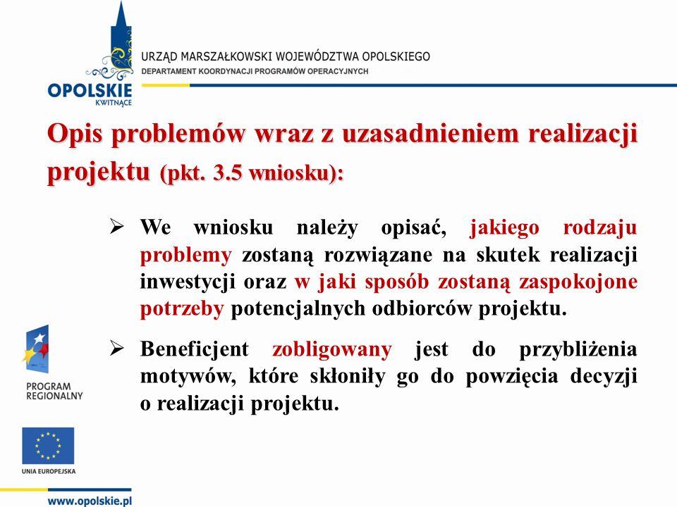 Opis problemów wraz z uzasadnieniem realizacji projektu (pkt. 3.5 wniosku):  We wniosku należy opisać, jakiego rodzaju problemy zostaną rozwiązane na