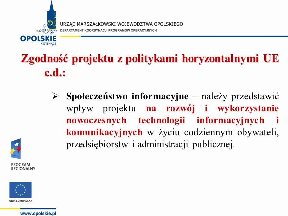 Zgodność projektu z politykami horyzontalnymi UE c.d.:  Społeczeństwo informacyjne – należy przedstawić wpływ projektu na rozwój i wykorzystanie nowo