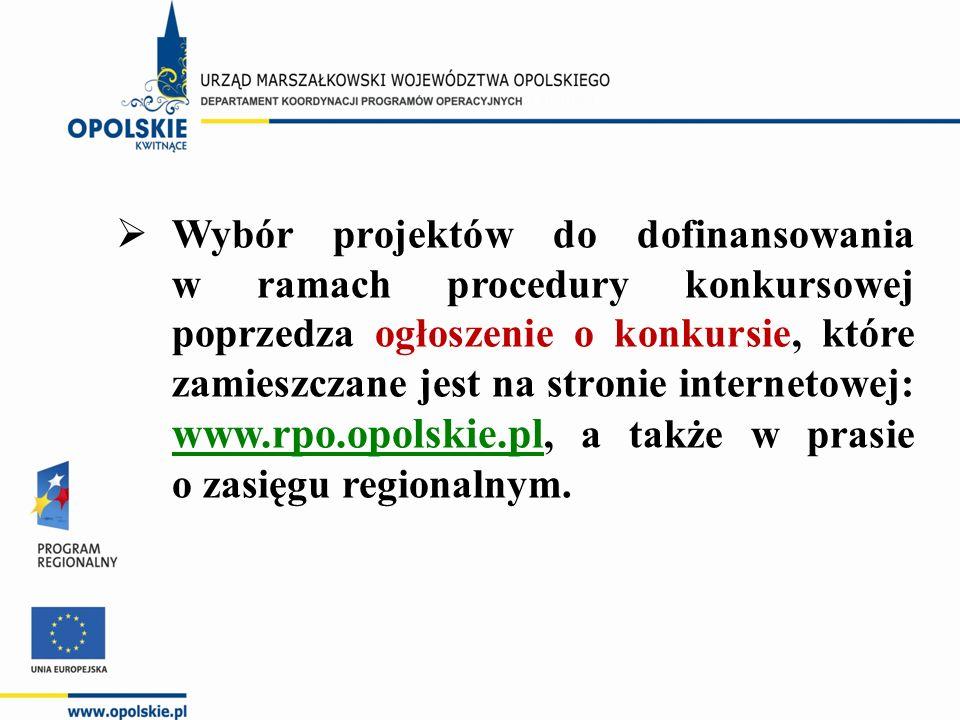  Wybór projektów do dofinansowania w ramach procedury konkursowej poprzedza ogłoszenie o konkursie, które zamieszczane jest na stronie internetowej: