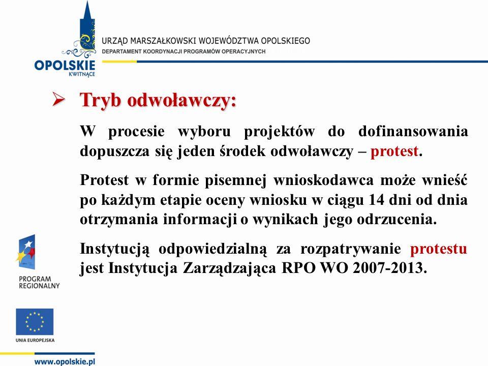  Tryb odwoławczy: W procesie wyboru projektów do dofinansowania dopuszcza się jeden środek odwoławczy – protest. Protest w formie pisemnej wnioskodaw