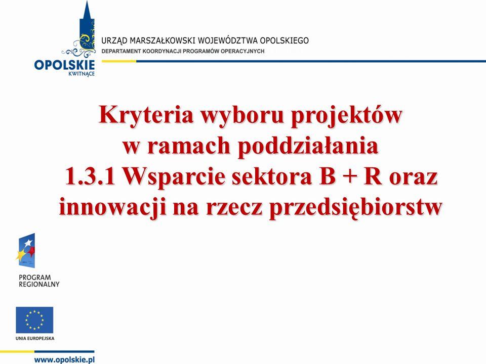 Kryteria wyboru projektów w ramach poddziałania 1.3.1 Wsparcie sektora B + R oraz innowacji na rzecz przedsiębiorstw