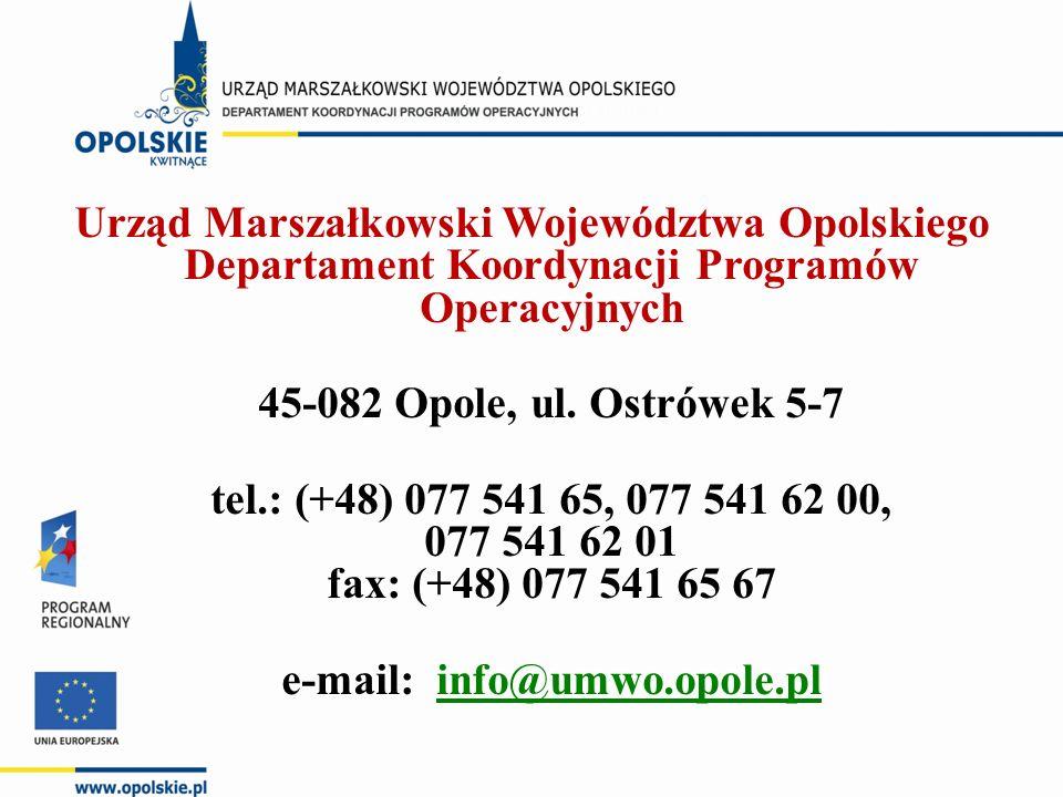 Urząd Marszałkowski Województwa Opolskiego Departament Koordynacji Programów Operacyjnych 45-082 Opole, ul. Ostrówek 5-7 tel.: (+48) 077 541 65, 077 5