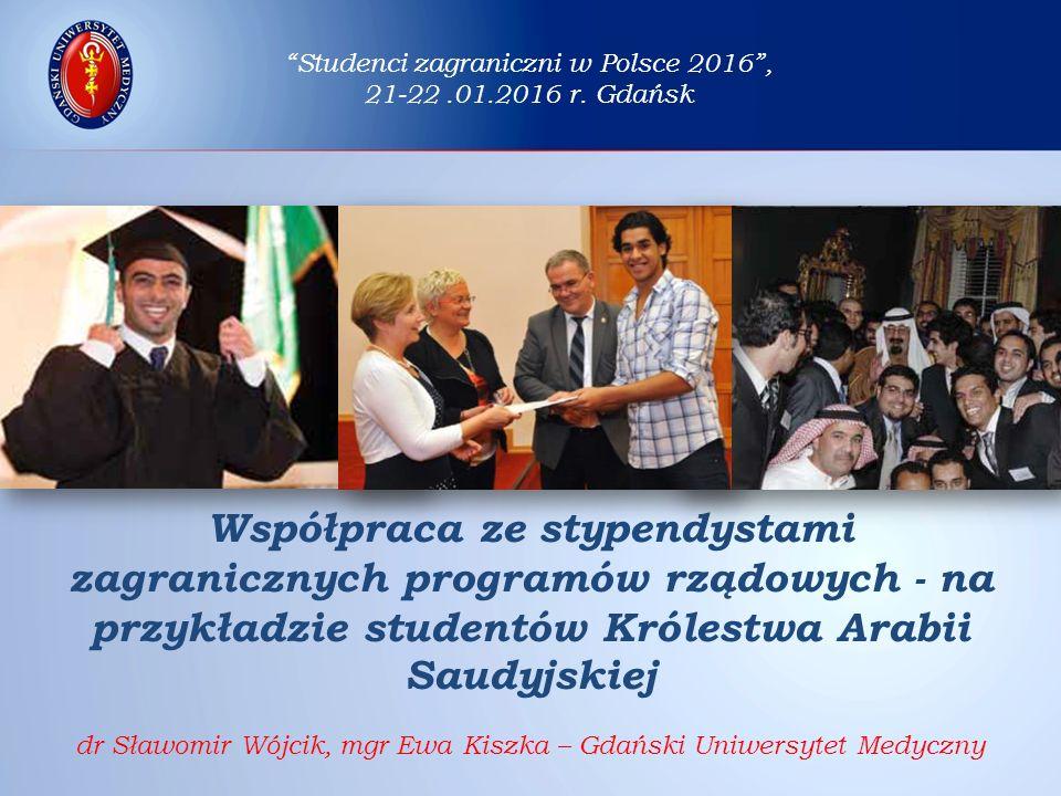 Współpraca ze stypendystami zagranicznych programów rządowych - na przykładzie studentów Królestwa Arabii Saudyjskiej dr Sławomir Wójcik, mgr Ewa Kisz