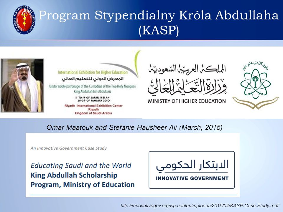 Omar Maatouk and Stefanie Hausheer Ali (March, 2015) http://innovativegov.org/wp-content/uploads/2015/04/KASP-Case-Study-.pdf Program Stypendialny Króla Abdullaha (KASP)
