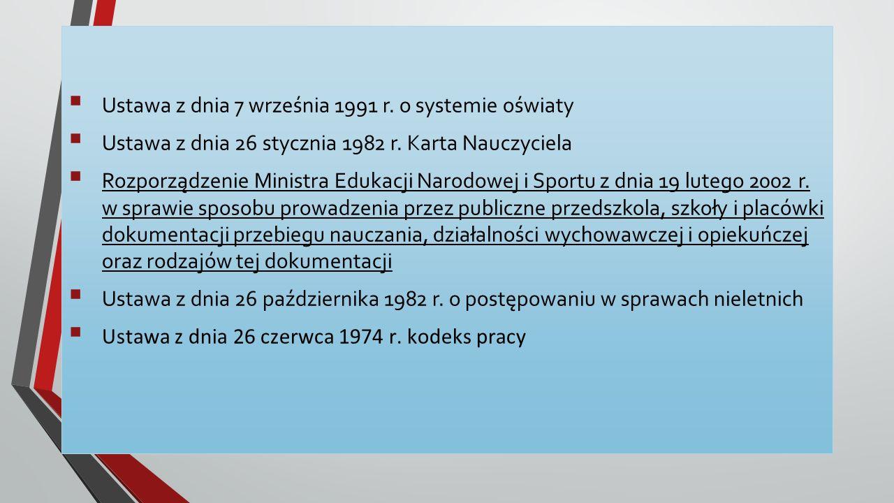  Ustawa z dnia 7 września 1991 r. o systemie oświaty  Ustawa z dnia 26 stycznia 1982 r.