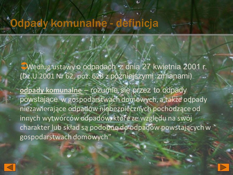  Według ustawy o odpadach z dnia 27 kwietnia 2001 r.