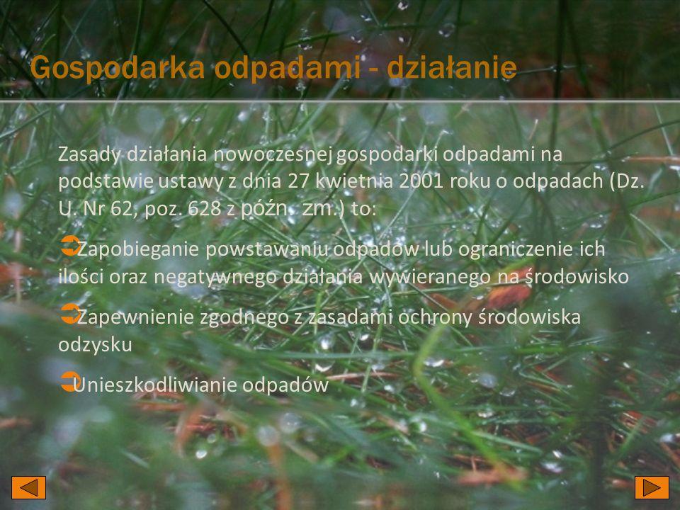 Zasady działania nowoczesnej gospodarki odpadami na podstawie ustawy z dnia 27 kwietnia 2001 roku o odpadach (Dz.