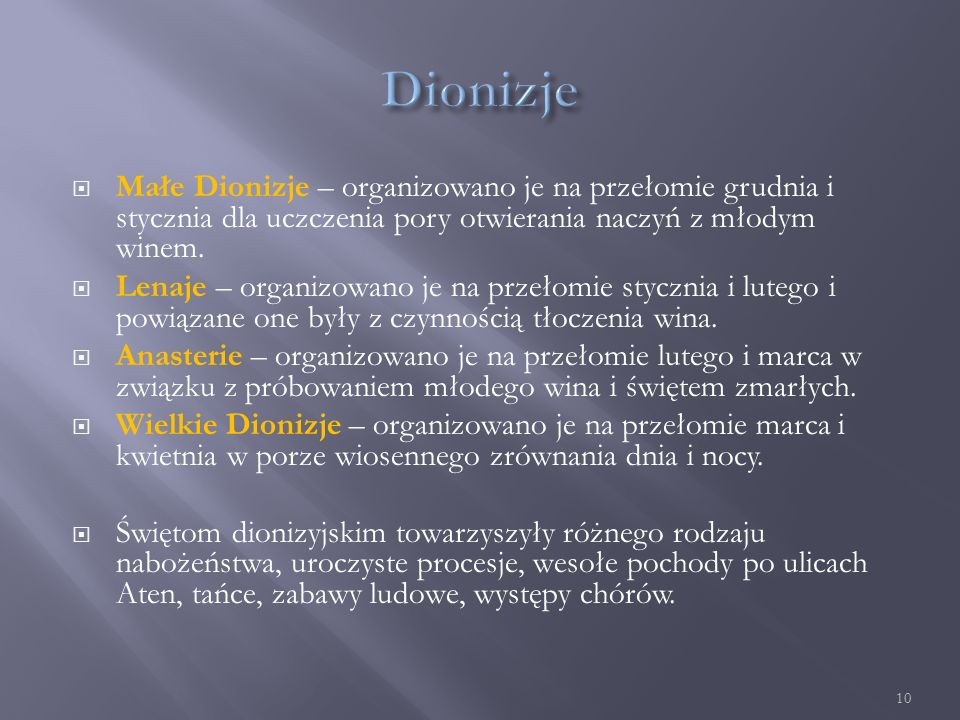  Małe Dionizje – organizowano je na przełomie grudnia i stycznia dla uczczenia pory otwierania naczyń z młodym winem.