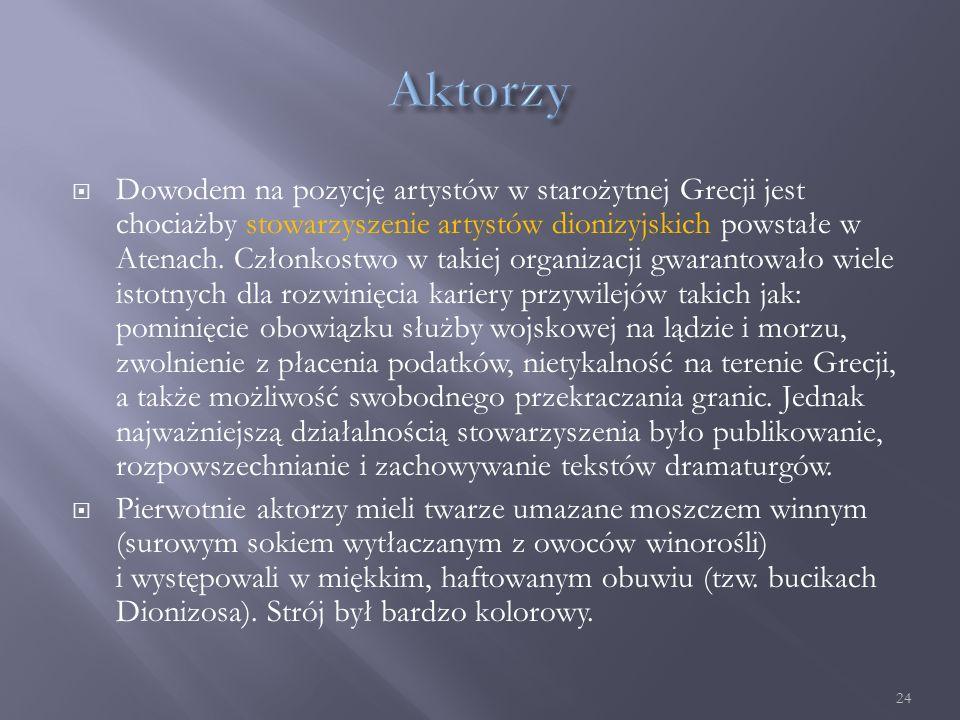  Dowodem na pozycję artystów w starożytnej Grecji jest chociażby stowarzyszenie artystów dionizyjskich powstałe w Atenach.