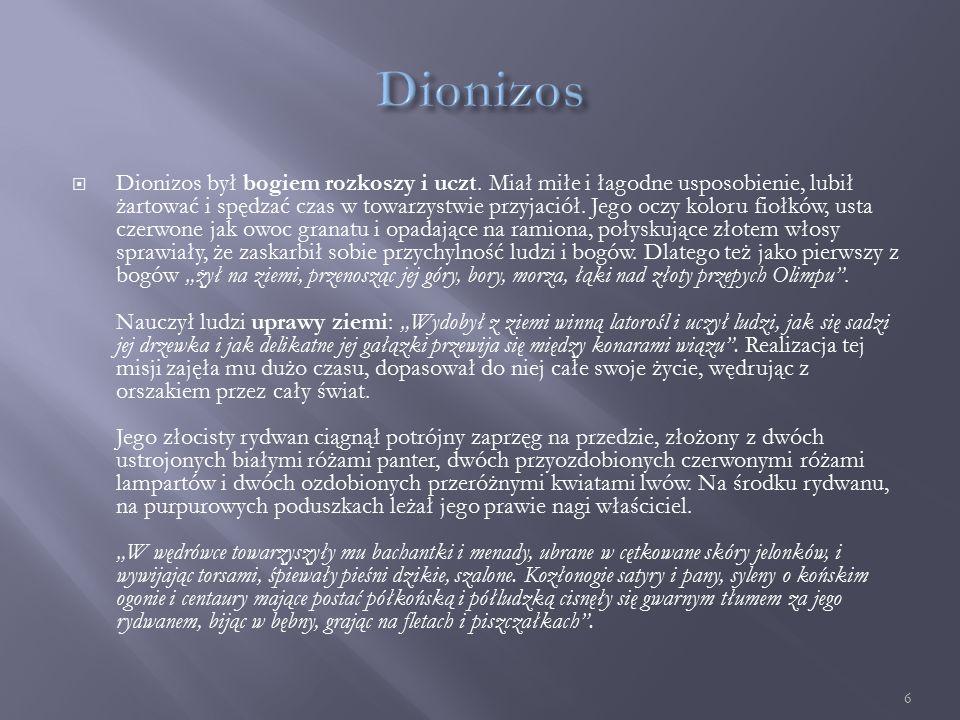  Dionizos był bogiem rozkoszy i uczt.