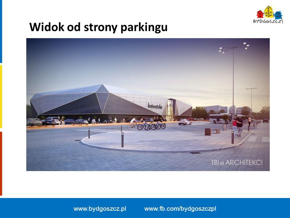 www.bydgoszcz.pl www.fb.com/bydgoszczpl Widok od strony parkingu