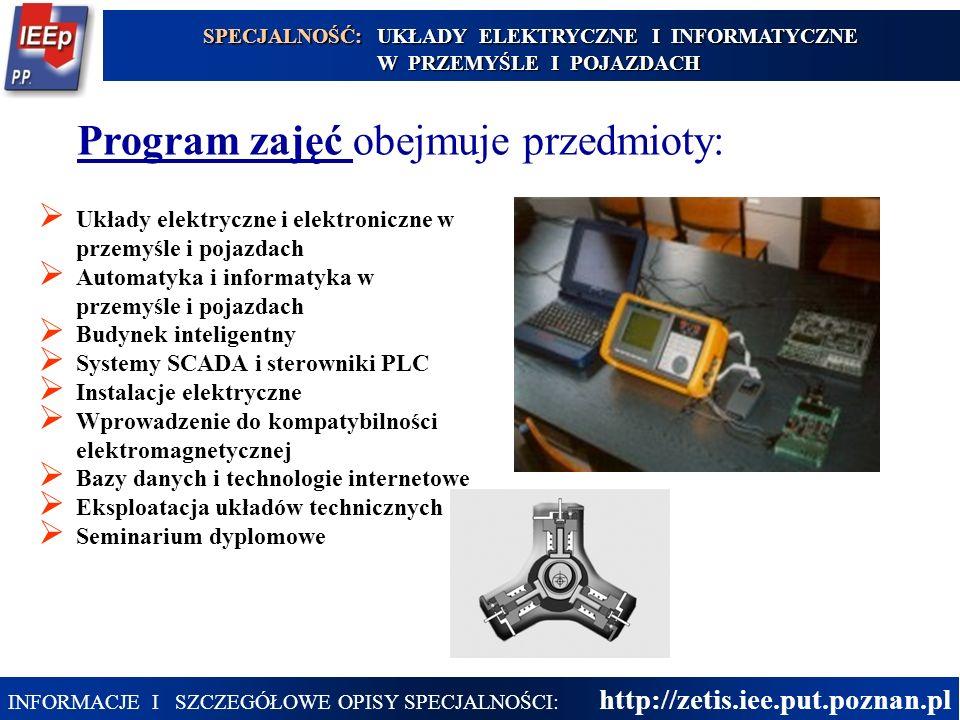25 Program zajęć obejmuje przedmioty:  Układy elektryczne i elektroniczne w przemyśle i pojazdach  Automatyka i informatyka w przemyśle i pojazdach