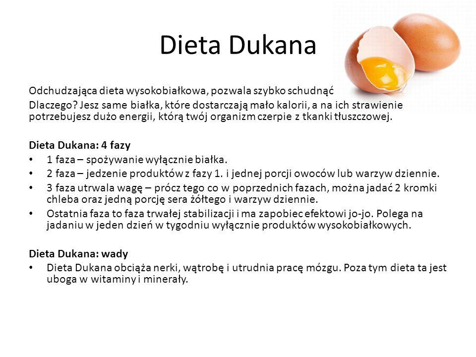 Dieta Dukana Odchudzająca dieta wysokobiałkowa, pozwala szybko schudnąć Dlaczego? Jesz same białka, które dostarczają mało kalorii, a na ich strawieni