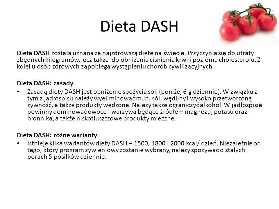 Dieta DASH Dieta DASH została uznana za najzdrowszą dietę na świecie. Przyczynia się do utraty zbędnych kilogramów, lecz także do obniżenia ciśnienia
