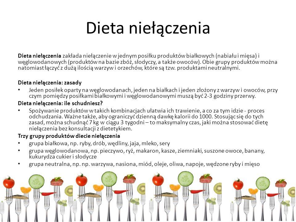 Dieta niełączenia Dieta niełączenia zakłada niełączenie w jednym posiłku produktów białkowych (nabiału i mięsa) i węglowodanowych (produktów na bazie