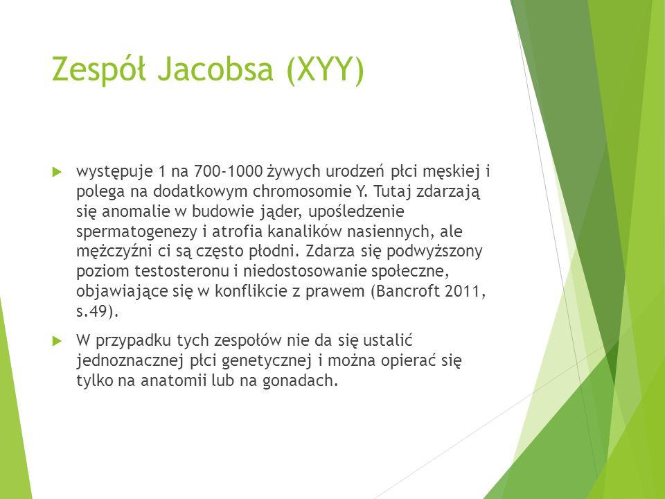Zespół Jacobsa (XYY)  występuje 1 na 700-1000 żywych urodzeń płci męskiej i polega na dodatkowym chromosomie Y. Tutaj zdarzają się anomalie w budowie