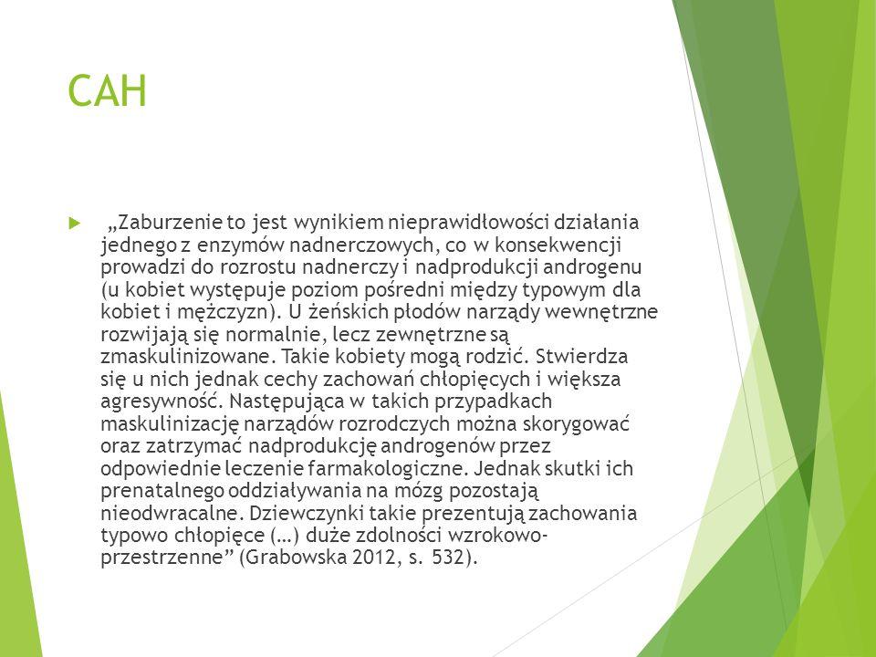 """CAH  """"Zaburzenie to jest wynikiem nieprawidłowości działania jednego z enzymów nadnerczowych, co w konsekwencji prowadzi do rozrostu nadnerczy i nadp"""