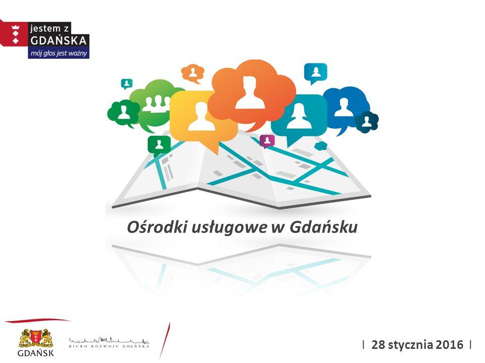 Ośrodki usługowe w Gdańsku I 28 stycznia 2016 I