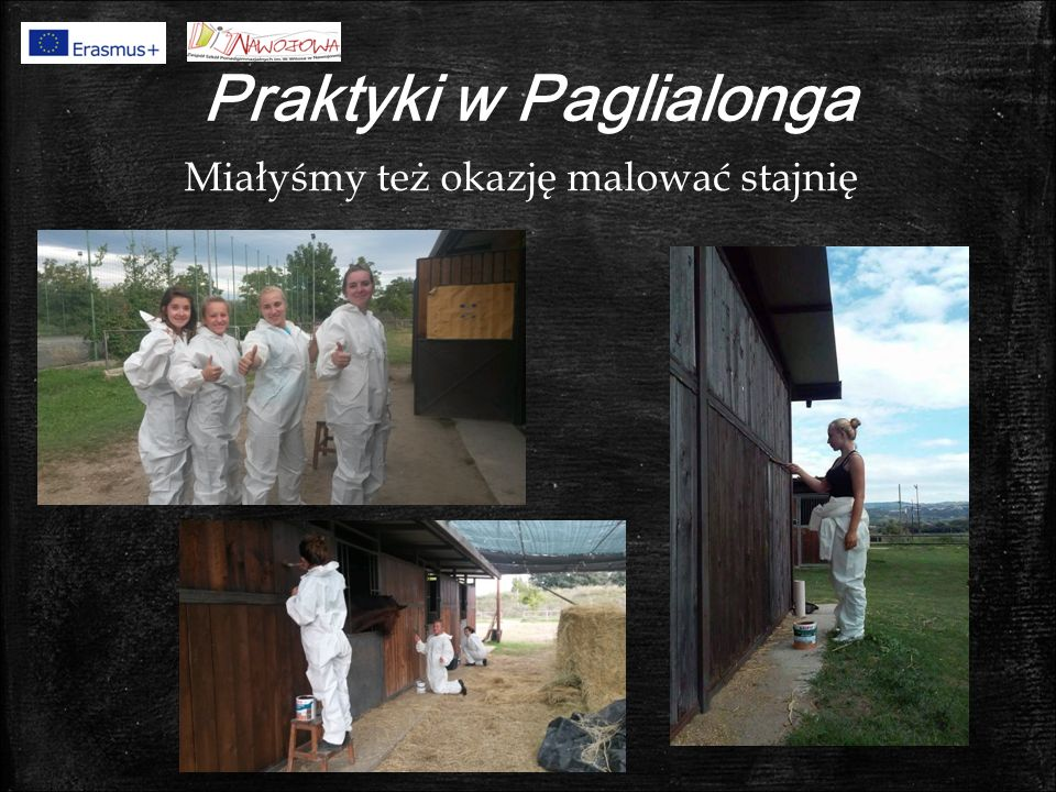 Praktyki w Paglialonga Miałyśmy też okazję malować stajnię