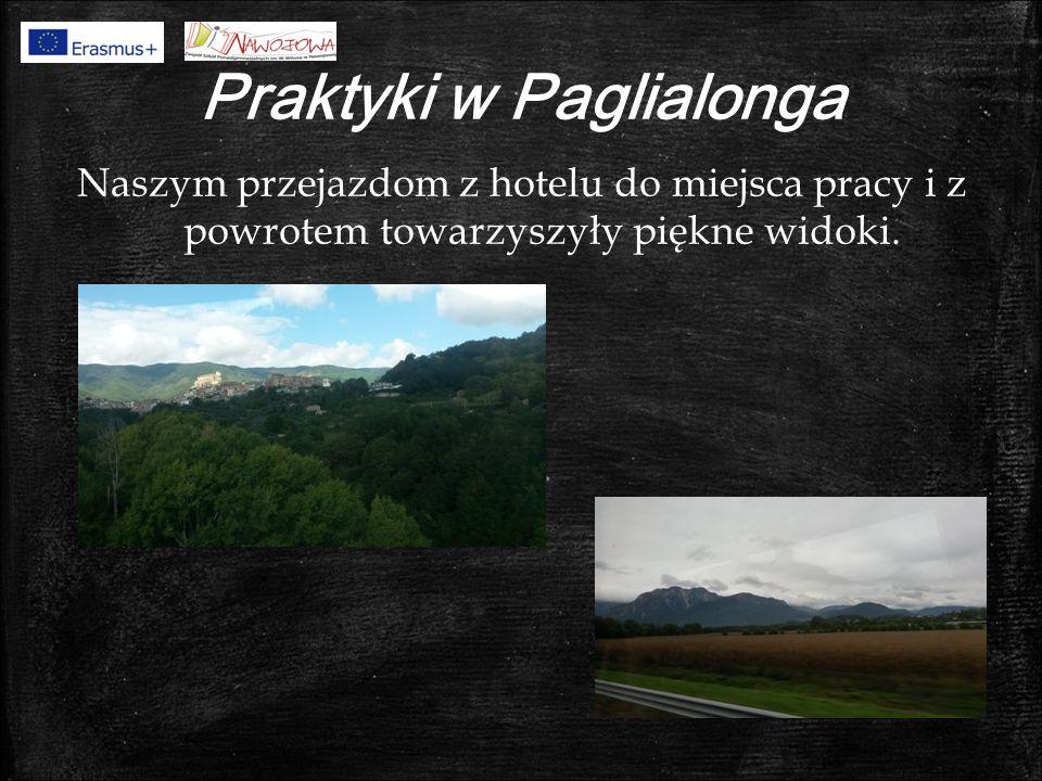 Praktyki w Paglialonga Naszym przejazdom z hotelu do miejsca pracy i z powrotem towarzyszyły piękne widoki.
