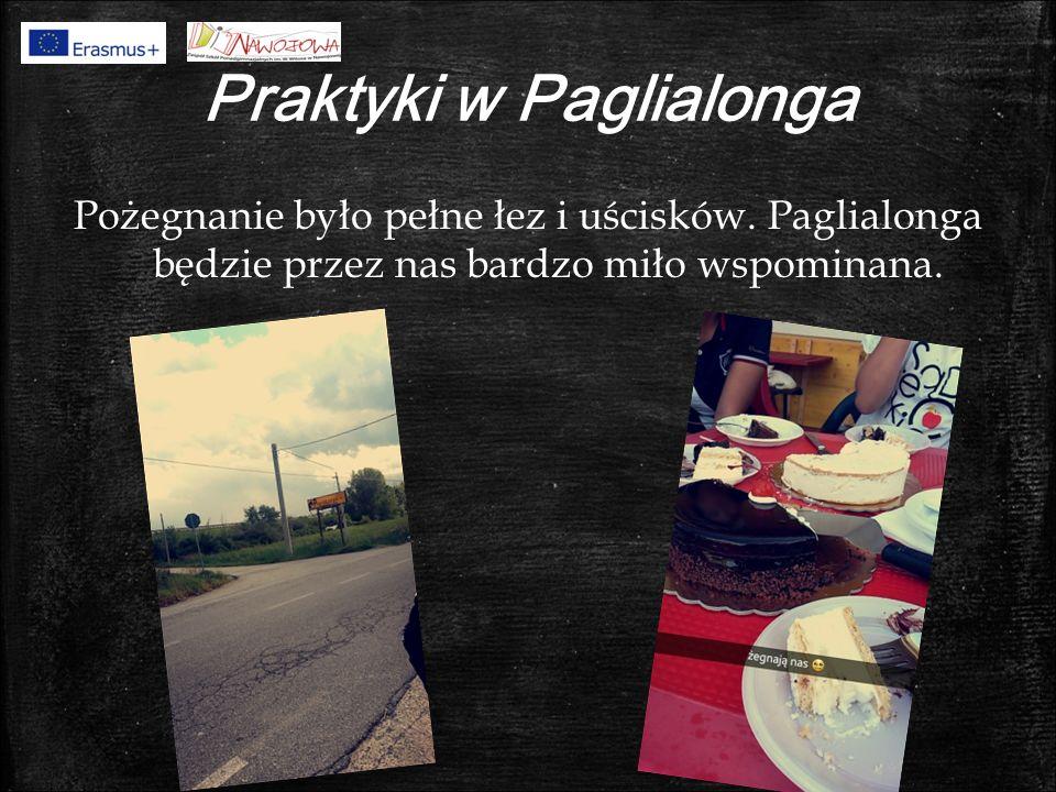 Praktyki w Paglialonga Pożegnanie było pełne łez i uścisków.