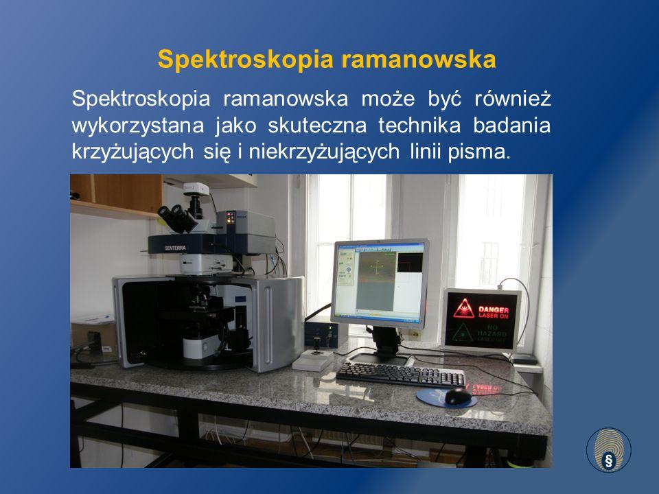 Spektroskopia ramanowska Spektroskopia ramanowska może być również wykorzystana jako skuteczna technika badania krzyżujących się i niekrzyżujących linii pisma.