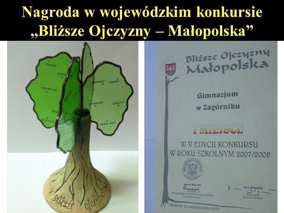 Nagroda w wojewódzkim konkursie,,Bliższe Ojczyzny – Małopolska