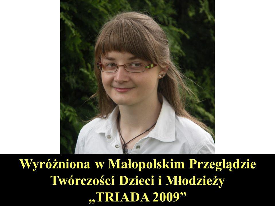 KATARZYNA GILEK - Laureatka Małopolskiego Konkursu Biologicznego Zdobywczyni I miejsca w konkursie ogólnopolskim na wiersz o tematyce dowolnej.