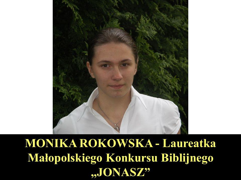 """MONIKA ROKOWSKA - Laureatka Małopolskiego Konkursu Biblijnego """"JONASZ"""